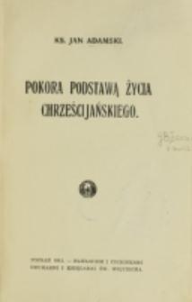 Pokora podstawą życia chrześcijańskiego / Jan Adamski.