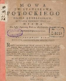 Mowa J. W. Stanisława Potockiego Posła Lubelskiego [...] : Miana Na Sessyi Seymowey Dnia 24. Października R. 1788.