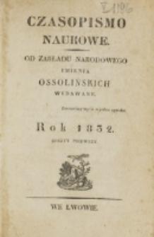 Czasopismo Naukowe : od Zakładu Narodowego imienia Ossolińskich wydawane. 1832, z. 1
