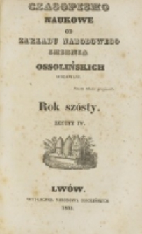 Czasopismo Naukowe : od Zakładu Narodowego imienia Ossolińskich wydawane. R. 6, z. 4 (1833).