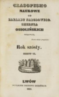 Czasopismo Naukowe : od Zakładu Narodowego imienia Ossolińskich wydawane. R. 6, z. 6 (1833).
