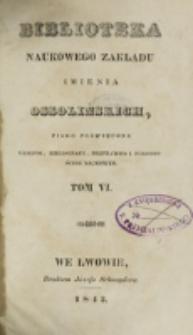 Biblioteka Naukowego Zakładu im. Ossolińskich. 1843, t. 6