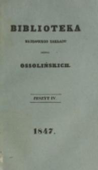 Biblioteka Naukowego Zakładu im. Ossolińskich. 1847, t. 1, z. 4