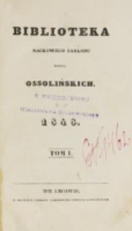 Biblioteka Naukowego Zakładu im. Ossolińskich. 1848, t. 1