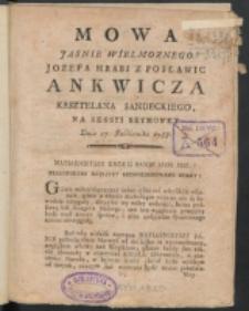 Mowa Jasnie Wielmoznego Jozefa [...] Ankwicza Kasztelana Sandeckiego Na Sessyi Seymowey Dnia 27. Paźdiernika [!] 1788.