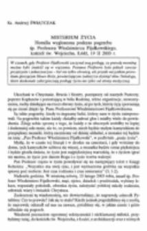 Misterium życia. Homilia wygłoszona podczas pogrzebu śp. profesora Włodzimierza Fijałkowskiego, Kościół św. Wojciecha, Łódź, 19 II 2003 r.