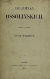 Biblioteka Ossolińskich owym poświęcone. T. 3 (1863)