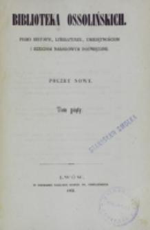 Biblioteka Ossolińskich. T. 5 (1864)