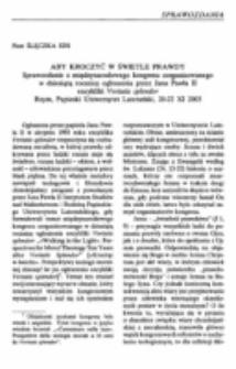 """Aby kroczyć w świetle prawdy. Sprawozdanie z międzynarodowegokongresu zorganizowanego w dziesiątą rocznicę ogłoszenia encykliki """"Veritatis splendor"""", Papieski Uniwersytet Laterański, Rzym, 20-22 X1 2003."""