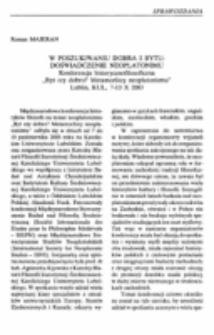 """W poszukiwaniu dobra i bytu : doświadczenie neoplatonizmu. Konferencja historycznofilozoficzna """"Byt czy dobro? Metamorfozy neoplatonizmu"""", Lublin, KUL, 7-10 X 2003."""