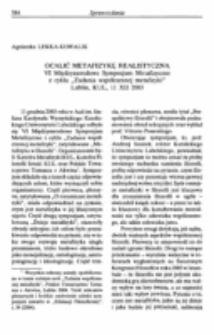 """Ocalić metafizykę realistyczną. VI Międzynarodowe Sympozjum Metafizyczne z cyklu """"Zadania współczesnej metafizyki"""", Lublin, KUL, 11 XII 2003."""