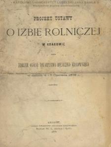 Projekt Ustawy o Izbie Rolniczej w Krakowie przez zebranie ogólne Towarzystwa Rolniczego Krakowskiego w dniach 4 i 5 czerwca 1878 r. uchwalony.