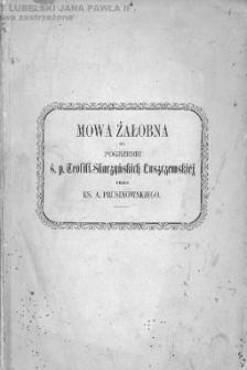Mowa żałobna na pogrzebie ś.p. Teofili Skarżyńskich Łuszczewskiej miana w Oporowie dnia 11. grudnia 1856 roku / przez A. Prusinowskiego.