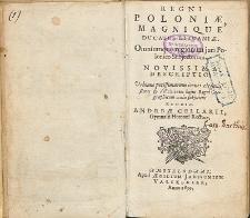 Regni Poloniæ, Magnique Ducatus Lituaniæ, Omniumque regionum juri Polonico Subjectorum. Novissima Descriptio [...] / Studio Andreæ Cellarii [...].