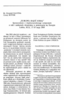 """""""Europo, bądź sobą!"""". Sprawozdanie z międzynarodowego sympozjum o roli i zadaniach chrześcijan w jednoczącej się Europie, Lublin, KUL, 17-19 V 2004. s. [449]-457."""