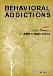 Behavioral addictions / eds. Joanna Chwaszcz & Agnieszka Palacz-Chrisidis.