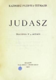 Judasz : tragedya w 4 aktach / Kazimierz Przerwa-Tetmajer.