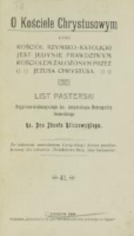 O kościele Chrystusowym : czyli Kościół rzymsko-katolicki jest jedynie prawdziwym Kosciołem założonym przez Jezusa Chrystusa / list pasterski Józefa Bilczewskiego.