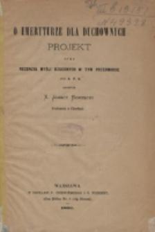 O emeryturze dla duchownych : projekt oraz recenzja myśli rzuconych w tym przedmiocie przez X. P. K. / skreślił Ignacy Borzęcki.