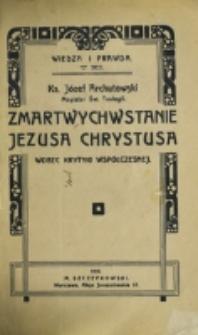 Zmartwychwstanie Jezusa Chrystusa wobec krytyki współczesnej / Józef Archutowski.