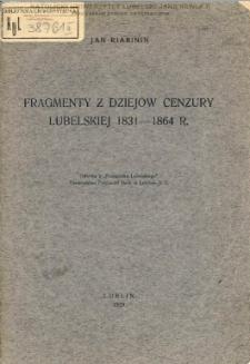 Fragmenty z dziejów cenzury lubelskiej 1831-1864 r. / Jan Riabinin.