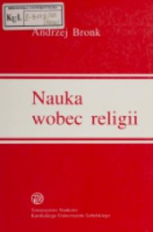 Nauka wobec religii : (teoretyczne podstawy nauk o religii) / Andrzej Bronk.
