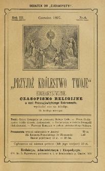 Przyjdź Królestwo Twoje Eucharystyczne. R. 3, nr 6 (1897)