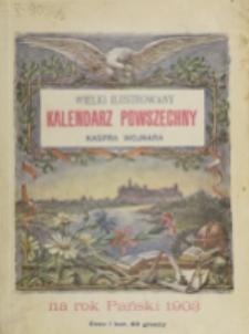 Wielki Ilustrowany Kalendarz Powszechny Kaspra Wojnara : na rok pański 1903.