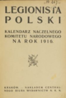 Legionista Polski : kalendarz Naczelnego Komitetu Narodowego na rok 1916.