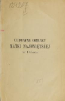 Cudowne obrazy Matki Najświętszej w Polsce / zebrał i wydał Sadok Barącz.