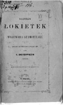 Władysław Łokietek i Wojewoda Szamotulski : romans historyczny z wieku XIV. Cz. 1 / oryginalnie przez Gregorza Rozumiłowskiego napisany.