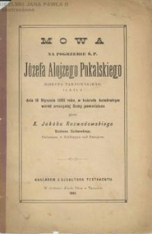 Mowa na pogrzebie ś. p. Józefa Alojzego Pukalskiego biskupa tarnowskiego i.t.d. i.t.d. : dnia 10 stycznia 1885 roku, w kościele katedralnym wśród uroczystej Sumy powiedziana / przez Jakóba Rozwadowskiego.