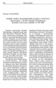 Wokół myśli filozoficznej Karola Wojtyły. Sprawozdanie z XLVIII Tygodnia Filozoficznego, Katolicki Uniwersytet Lubelski, 6-9 III 2006.