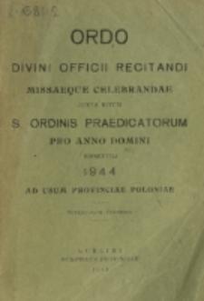 Ordi Divinii Officii Recitandi Missaque Celebrandae Juxta Ritum S. Ordinis Praedicatorum pro Anno Domini 1944 ad usum Provinciae Poloniae