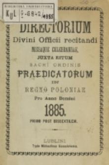 Directorium Divinii Officii Recitandi Missaque Celebrandae Juxta Ritum Sacri Ordinis Praedicatorum in Regno Poloniae pro Anno Domini 1885.