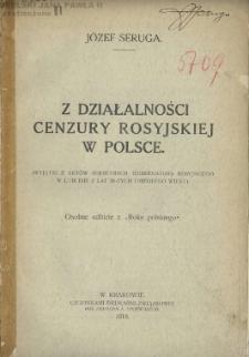 Z działalności cenzury rosyjskiej w Polsce : (wyjątki z aktów sekretnych gubernatora rosyjskiego w Lublinie z lat 30-tych ubiegłego wieku) / Józef Seruga.