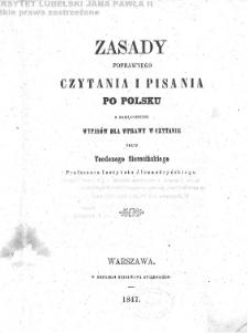 Zasady poprawnego czytania i pisania po polsku : z załączeniem wypisów dla wprawy w czytanie / przez Teodozego Sierocińskiego.