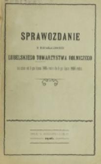 Sprawozdanie z Działalności Lubelskiego Towarzystwa Rolniczego za czas od 1-go lipca 1905 roku do 1-go lipca 1906 roku
