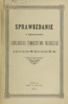Sprawozdanie z Działalności Lubelskiego Towarzystwa Rolniczego za czas od 1 lipca 1906 roku do 1 lipca 1907 roku