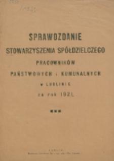 Sprawozdanie Stowarzyszenia Spółdzielczego Pracowników Państwowych i Komunalnych w Lublinie za Rok 1921