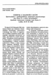"""Czerpał z mądrości Ojców (Sprawozdanie z ogólnopolskiego sympozjum patrystycznego """"Jan Paweł II a antyk chrześcijański"""", Katolicki Uniwersytet Lubelski Jana Pawła II, Lublin, 28-29 XI 2006)."""