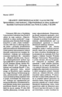 """Granice odpowiedzialności naukowców (Sprawozdanie z sesji naukowej """"Odpowiedzialność na miarę możliwości"""", Katolicki Uniwersytet Lubelski Jana Pawła II, Lublin, 9 XI 2006)."""