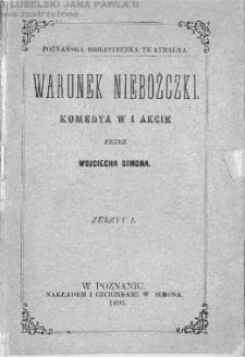Warunek niebożczki : komedya w I akcie / przez Wojciecha Simona.