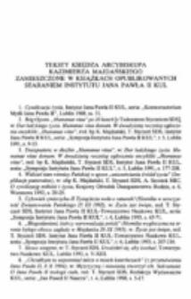Teksty Księdza Arcybiskupa Kazimierza Majdańskiego zamieszczone w książkach opublikowanych staraniem Instytutu Jana Pawła II KUL.