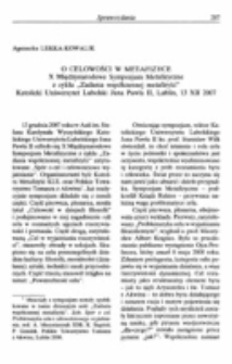 """O celowości w metafizyce. X Międzynarodowe Sympozjum Metafizyczne z cyklu """"Zadania współczesnej metafizyki"""" Katolicki Uniwersytet Lubelski Jana Pawła II, Lublin, 13 XII 2007."""