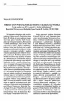 """Między indywidualnością osoby a globalną wioską. Sesja naukowa ,,Prywatność w dobie globalizacji"""" Katolicki Uniwersytet Lubelski Jana Pawła II, Lublin, 20 X I 2008."""