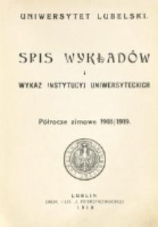 Spis Wykładów i Wykaz Instytucyj Uniwersyteckich. Półrocze zimowe 1918/1919