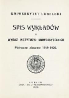 Spis Wykładów i Wykaz Instytucyj Uniwersyteckich. Półrocze zimowe 1919/1920