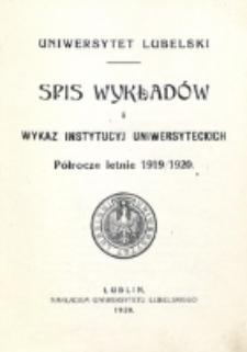 Spis Wykładów i Wykaz Instytucyj Uniwersyteckich. Półrocze letnie 1919/1920