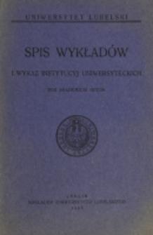 Spis Wykładów i Wykaz Instytucyj Uniwersyteckich. 1927/1928